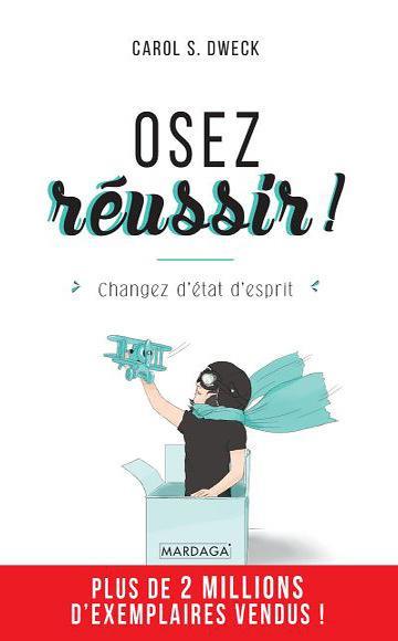 Livre Oser réussir : changer d'état d'esprit par Carol Dweck.